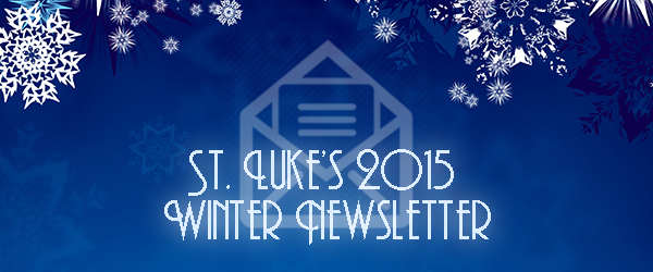 St. Luke's 2015 Winter Newsletter